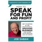 How to Speak for Fun and Profit by Joe Sabah Book Cover for Blog